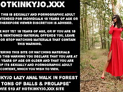 Hotkinkyjo lazy anal walk in forest with tons of balls